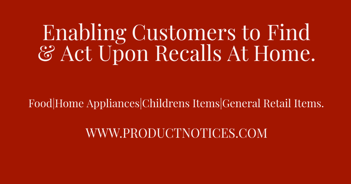 Enabling Customers to find and act on recall notices